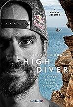 High Diver: Mi vida por el salto perfecto (Spanish Edition)
