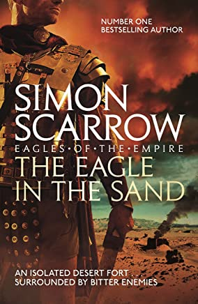 The Eagle In The Sand (Eagles of the Empire 7): Roman Legion 7