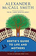 Bertie's Guide to Life and Mothers: 44 Scotland Street Series (9) (The 44 Scotland Street Series)