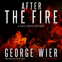 After the Fire: The Bill Travis Mysteries, Book 9