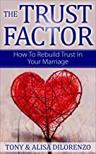 The Trust Factor: How To Rebuild Trust In Your Marriage