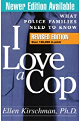 I Love a Cop, Revised Edition: What Police Families Need to Know Paperback