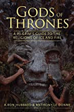 Gods of Thrones: Vol. 2: A Pilgrim's Guide to the Religions of Ice and Fire