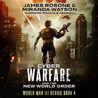 Cyber-Warfare and the New World Order: World War III Series, Book 4