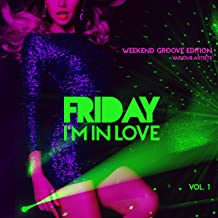 Friday I'm In Love (Weekend Groove Edition), Vol. 1