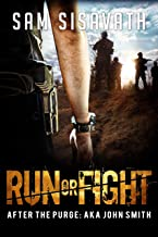 Run or Fight (After The Purge: AKA John Smith, Book 2)