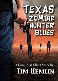 Texas Zombie Hunter Blues: A Lone Star Short Story (Lone Star Short Stories Book 1)