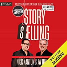 StorySelling: Hollywood Secrets Revealed: How to Sell Without Selling by Telling Your Brand Story