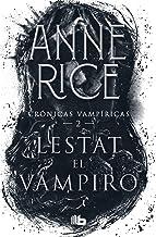 Lestat el vampiro / The Vampire Lestat (Crónicas vampíricas / Vampire Chronicles) (Spanish Edition)
