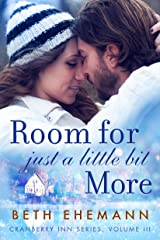 Room for Just a Little Bit More: A Novella (Cranberry Inn Book 3) Kindle Edition