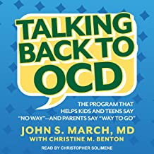 """Talking Back to OCD: The Program That Helps Kids and Teens Say """"No Way"""" -- and Parents Say """"Way to Go"""""""
