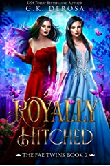 Royally Hitched: The Fae Twins Kindle Edition