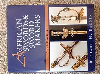 American Swords & Sword Makers. Vol II.