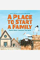 A Place to Start a Family: Poems About Creatures That Build Kindle Edition