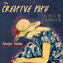 The Creative Path: A View from the Studio on the Making of Art