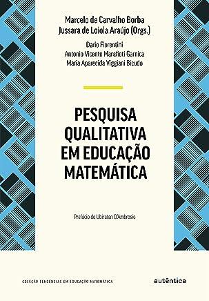 Pesquisa qualitativa em educação matemática - Nova Edição