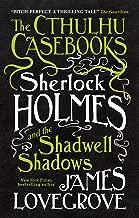 Sherlock Holmes و shadwell الظلال وأظهر (Cthulhu casebooks)