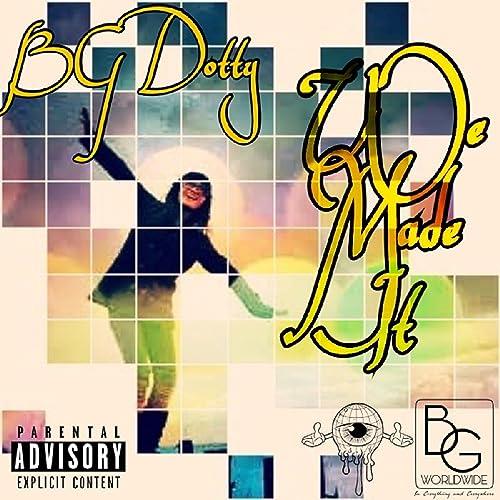 We Made It [Explicit] de BG Dotty en Amazon Music - Amazon.es