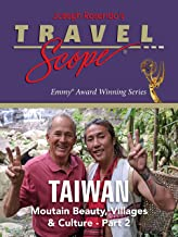 Taiwan - Mountain Beauty, Villages & Culture - Part 2