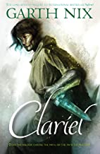 Clariel (THE OLD KINGDOM Book 4)