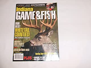 Indiana Game & Fish October 2011 (EXPERT DEE SHOTGUNNERS - OUR BEST WHITETAIL COUNTIES! - EXPER TIPS ON PHEASANT HUNTING - HUNTING DEER WITH MUZZLELOADERS, VOLUME 2011 NUMBER 8)