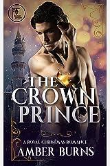 The Crown Prince: A Contemporary Royal Christmas Romance Kindle Edition