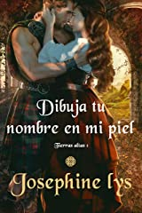 Dibuja tu nombre en mi piel (Tierras Altas nº 1) (Spanish Edition) Format Kindle
