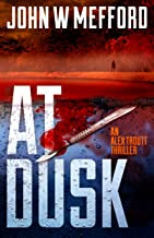 AT Dusk (An Alex Troutt Thriller, Book 5) (Redemption Thriller Series)