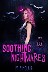 Soothing Nightmares (I.S.S. Book 1) Kindle Edition