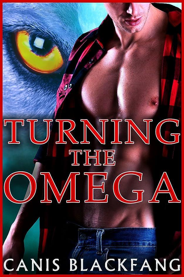 慢なしなやか馬鹿げたTURNING the OMEGA - M/M Gay Shifter Mpreg Romance (English Edition)