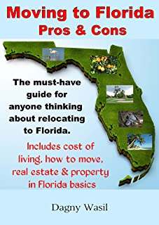 Moving to Florida - Pros & Cons: Relocating to Florida, Cost of Living in Florida, How to Move to Florida, Florida Real Estate & Property in Florida Basics