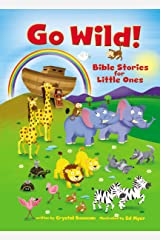 Go Wild! Bible Stories for Little Ones Kindle Edition