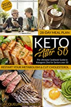 Keto After 50: The Ultimate Cookbook Guide to Ketogenic Diet for Seniors Over 50 | Restart you Metabolism & Cut Cholesterol | 28-Days Meal Plan