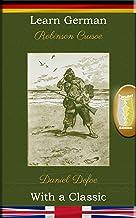 Learn German with a Classic: Robinson Crusoe - Parallel Edition [DE-EN] (German Edition)