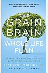 The Grain Brain Whole Life Plan: Boost Brain Performance, Lose Weight, and Achieve Optimal Health (English Edition) Formato Kindle