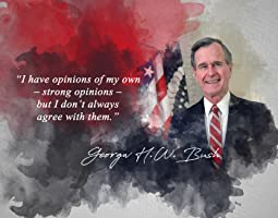 George H. W. Bush Quote - I Have Opinions of My Own Strong Opinions But I Don't Always Agree With Them Classroom Wall Print