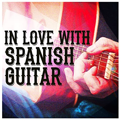 In Love with Spanish Guitar by Romantic Guitar & Romantica ...