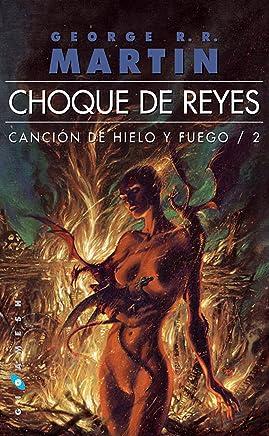 Choque de reyes (Canción de hielo y fuego nº 2) (Spanish Edition)