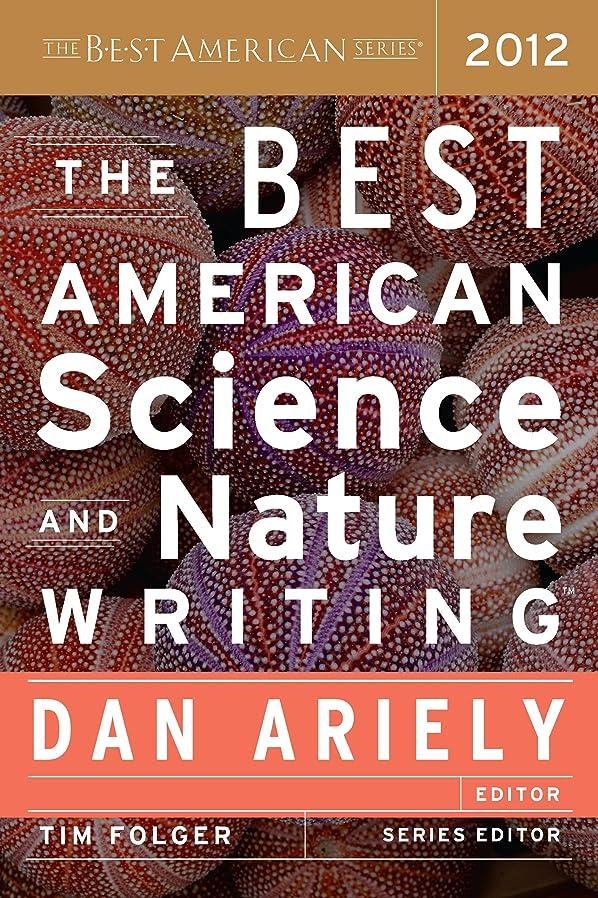 レジデンス時間挑発するThe Best American Science and Nature Writing 2012 (The Best American Series ?) (English Edition)