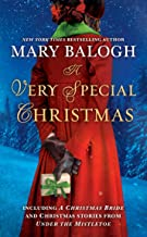 A Very Special Christmas: Including A CHRISTMAS BRIDE and Christmas Stories from UNDER THE MISTLETOE By Mary Balogh