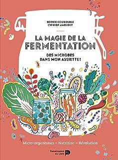 La magie de la fermentation : Des bactéries dans mon assiette !