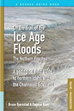 On the Trail of the Ice Age Floods - Northern Reaches