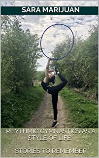 Rhythmic Gymnastics as a style of life: Stories to remember