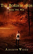 The Borderlands (Book Two): War