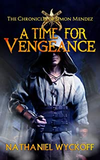 A Time for Vengeance (The Chronicles of Simon Mendez Book 1)
