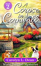 A CORPSE IN CORNWALL: A World Traveler Cozy Mystery (book 2) (English Edition)