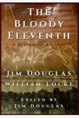 The Bloody Eleventh: A Regimental History Kindle Edition