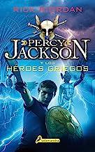 Percy Jackson y los héroes griegos (Percy Jackson) (Percy Jackson y los dioses del Olimpo) (Spanish Edition)