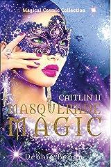 Caitlin II Masquerade Magic Kindle Edition