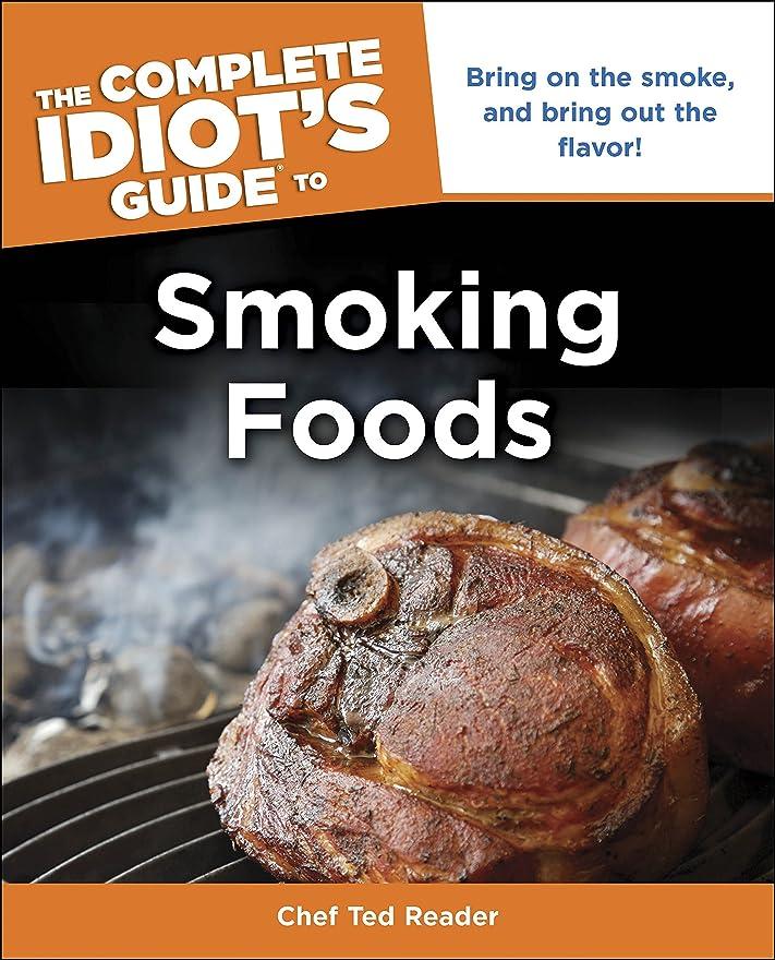 暗殺下向き四面体The Complete Idiot's Guide to Smoking Foods (Complete Idiot's Guides (Lifestyle Paperback)) (English Edition)